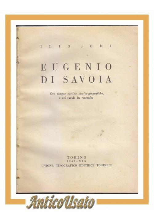 EUGENIO DI SAVOIA di Ilio Jori 1941 UTET editore libro biografia reali d'italia