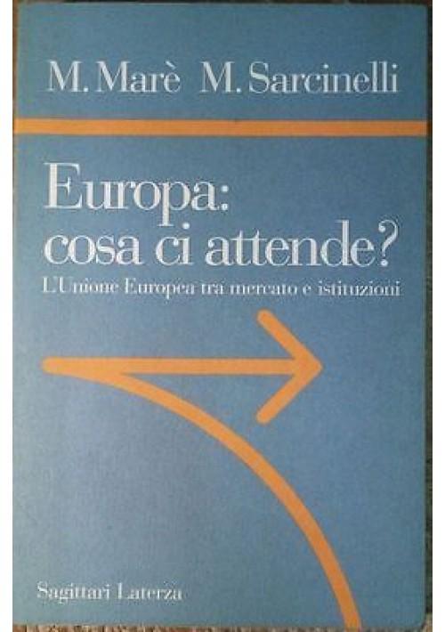 EUROPA COSA CI ATTENDE Unione europea tra mercato e istituzioni 1998 Laterza