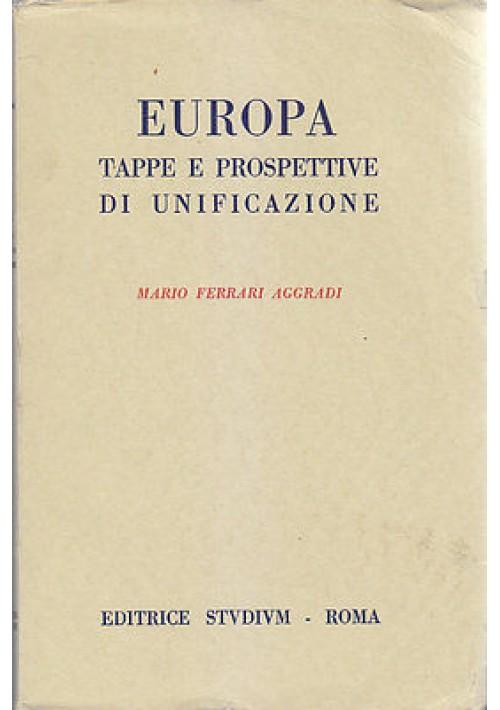 EUROPA TAPPE E PROSPETTIVE DI UNIFICAZIONE di Mario Ferrari Aggradi 1958 Studium