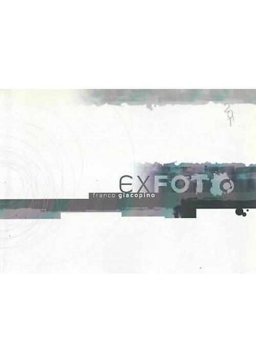 EX FOTO immagini di Franco Giacopino 2011 catalogo mostra fotografie