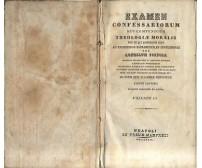 EXAMEN CONFESSARIORUM SEU COMPENDIUM THEOLOGIAE MORALIS vol.3 e 4 Porpora 1849