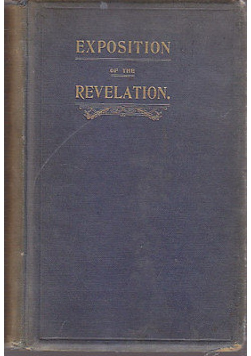EXPOSITION OF THE REVELATION And Prophetic outlines