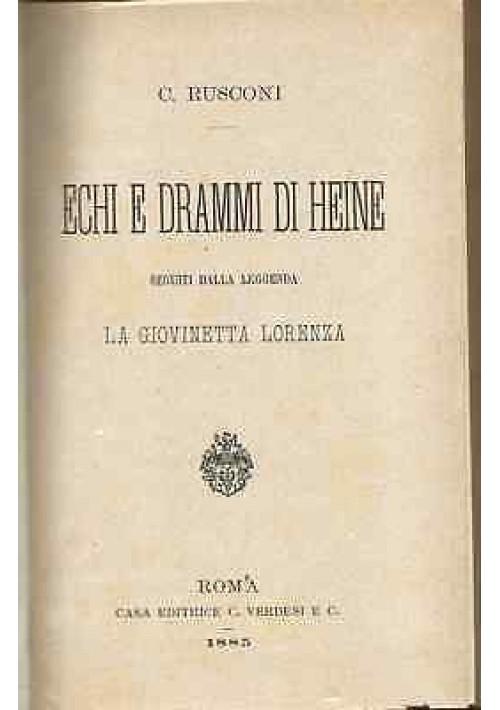 Echi e drammi di Heine di C. Rusconi Verdesi editore 1885