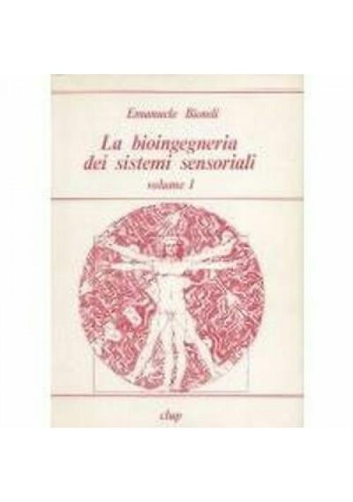 Emanuele Biondi LA BIOINGEGNERIA DEI SISTEMI SENSORIALI 2 volumi 1981 CLUP