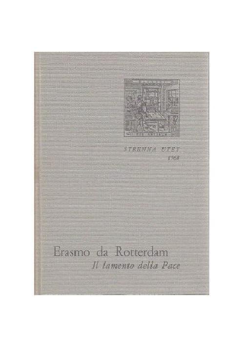 Erasmo da Rotterdam IL LAMENTO DELLA PACE A cura di Luigi Firpo.1968 UTET *