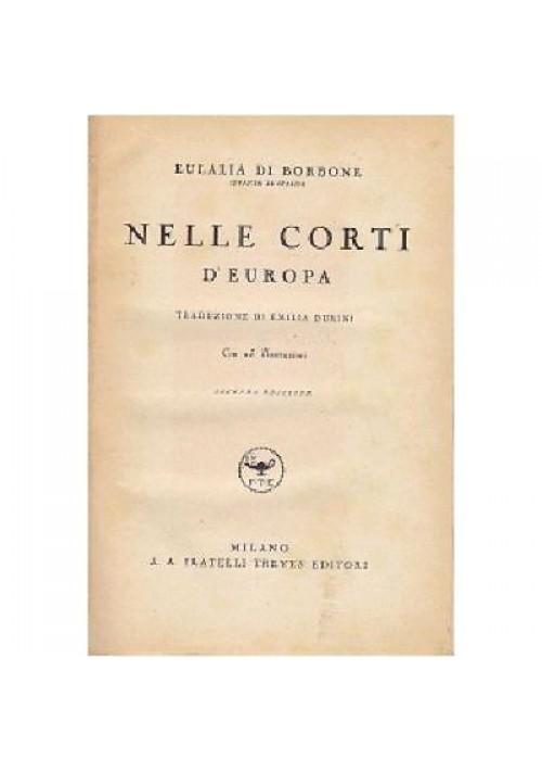Eulalia di Borbone Infanta di Sapagna NELLE CORTI D'EUROPA 1936 Treves *