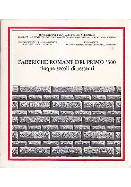 FABBRICHE ROMANE DEL PRIMO 500 cinque secoli di restauri  1984 Fratelli Palombi