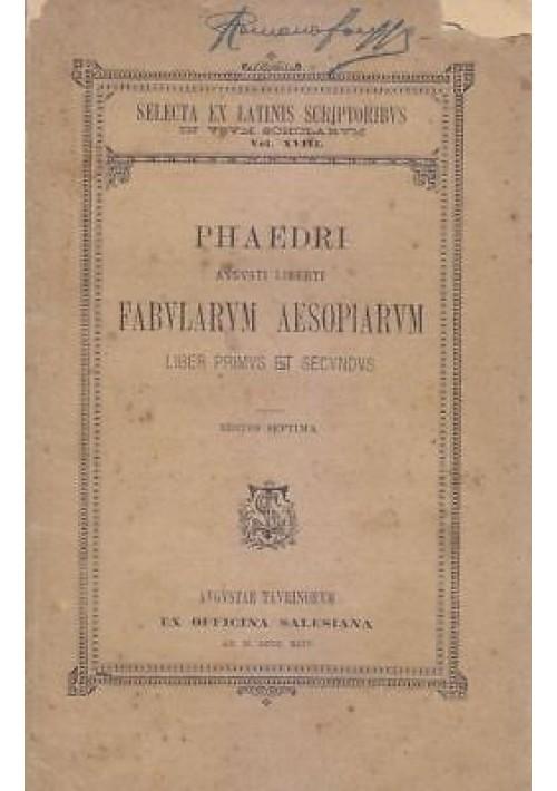 FABULARUM AESOPIARUM liber I e II Phaedri  Augusti Liberti 1904 Salesiana Torino