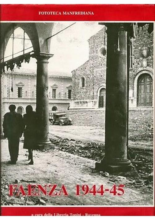 FAENZA 1944 - 45 a cura della libreria Tonini - Fototeca Manfrediana