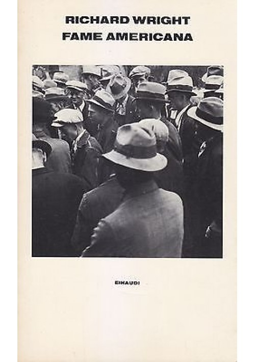 FAME AMERICANA di Richard  Wright - I prima edizione Einaudi 1978 supercoralli