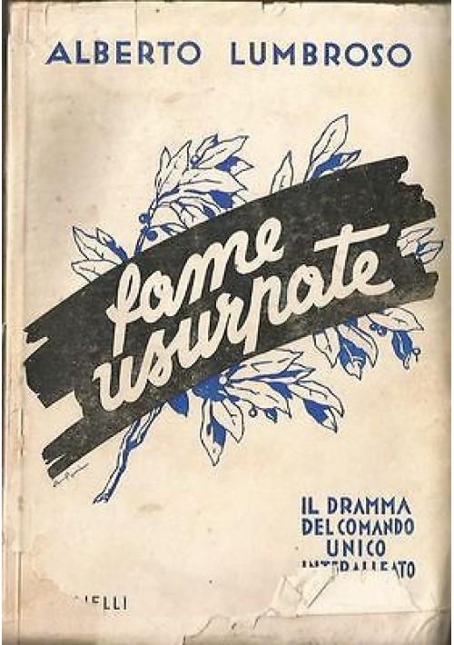 FAME USURPATE Alberto Lumbroso 1934 Agnelli dramma comando unico interalleate