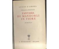 FANTASIA DI MANDORLI IN FIORE Lucio D'Ambra 1937 Mondadori ELEGANTE COPERTINA
