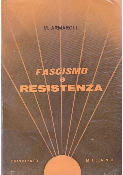 FASCISMO E RESISENZA di M.Armaroli 1961 Principato Editore *