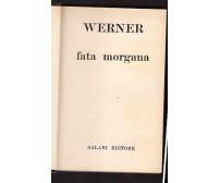 FATA MORGANA di Werner  - Salani editore 1958  romanzi della rosa