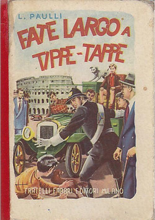 FATE LARGO A TIPPE - TAPPE di L.Paulli ILLUSTRATO Fratelli Fabbri Editore