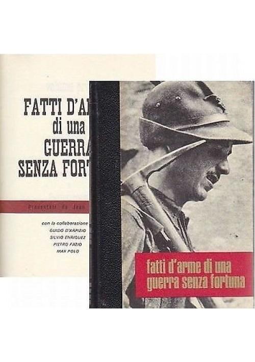 FATTI D'ARME DI UNA GUERRA SENZA FORTUNA (3 volumi) Ferni editore, 1972