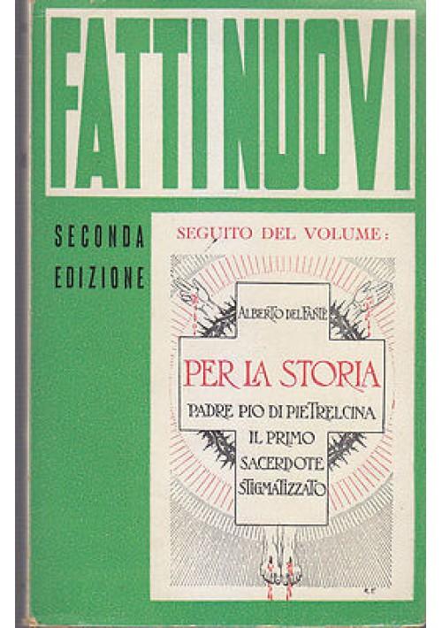 FATTI NUOVI di Alberto del Fante 1951 arti grafiche Padre Pio da Pietralcina