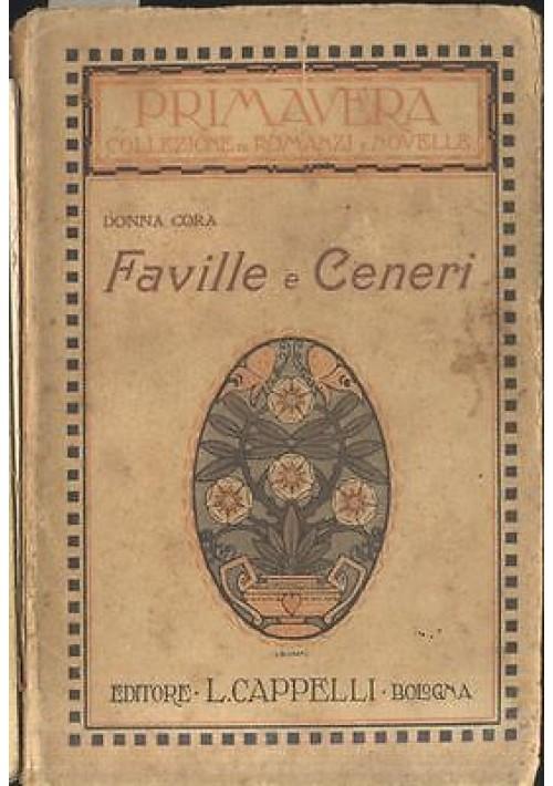 FAVILLE E CENERI di Donna Cora - Cappelli Editore, presumib. anni '30