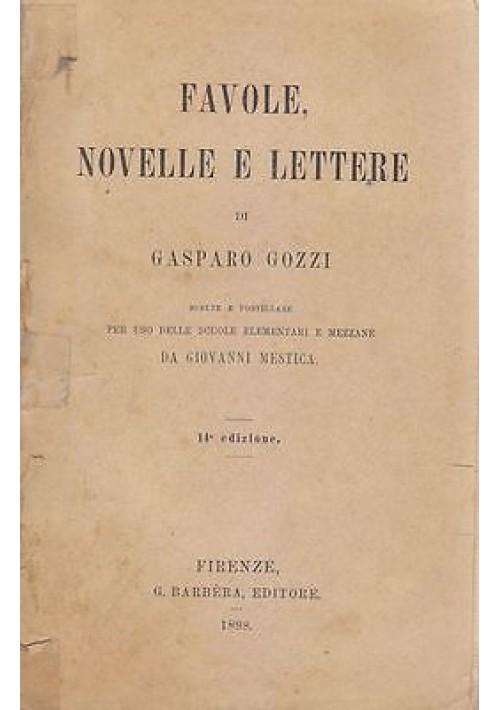 FAVOLE NOVELLE E LETTERE di Gasparo Gozzi curato da Giovanni Mestica 1898