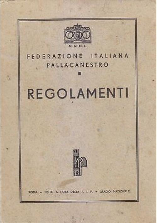 FEDERAZIONE ITALIANA PALLACANESTRO REGOLAMENTI a cura della F.I.P 1937 basket *