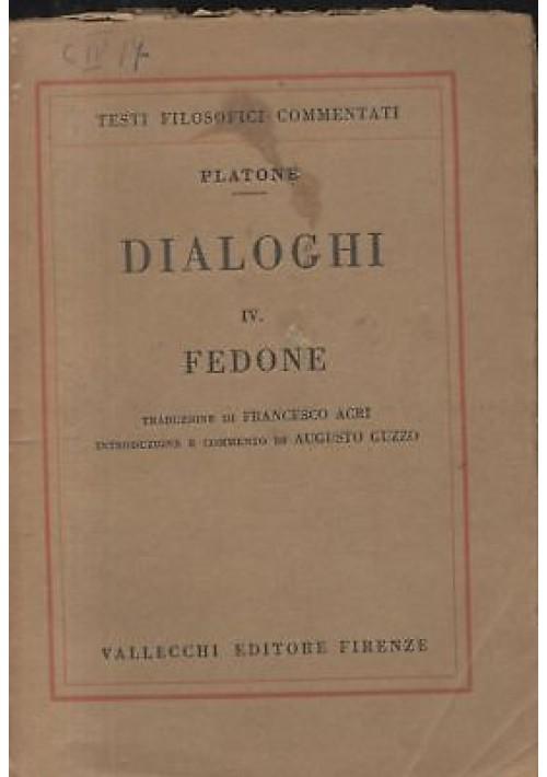 FEDONE di Platone commentato da Augusto Guzzo  - Vallecchi 1925 libro filosofia