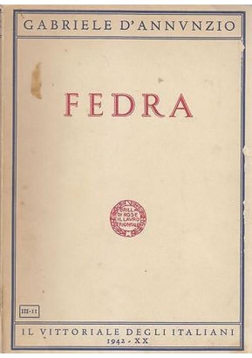 FEDRA di Gabriele D'Annunzio 1942  Il Vittoriale degli Italiani