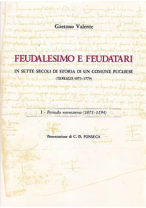FEUDALESIMO E FEUDATARI IN SETTE SECOLI DI STORIA DI UN COMUNE PUGLIESE VOLUME 1