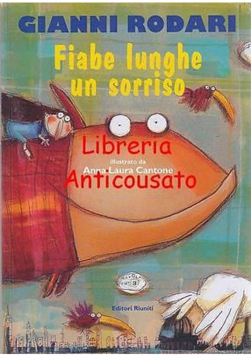 FIABE LUNGHE UN SORRISO di Gianni Rodari Editori Riuniti 2001 ILLUSTRATO Cantone