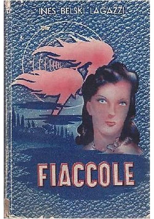 FIACCOLE di Ines Belski Lagazzi 1949 Edizioni Paoline