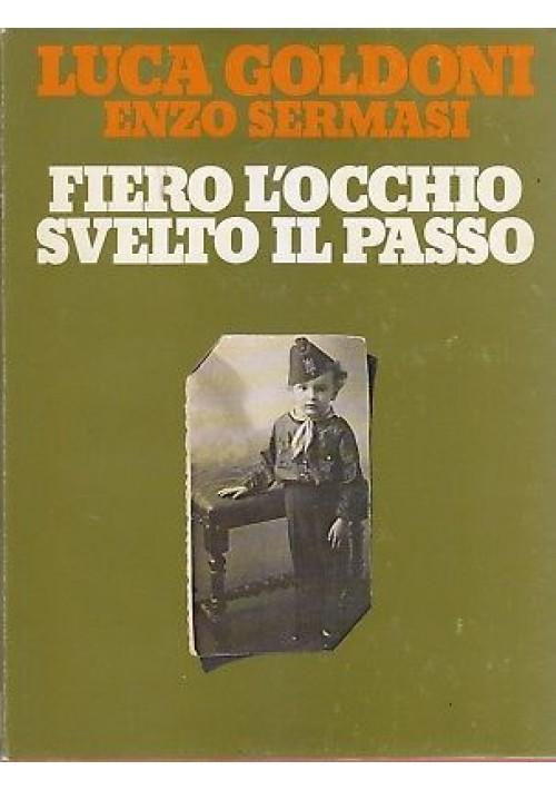 FIERO L OCCHIO SVELTO IL PASSO di Luca Goldoni e Enzo Sermasi 1979 Mondadori *