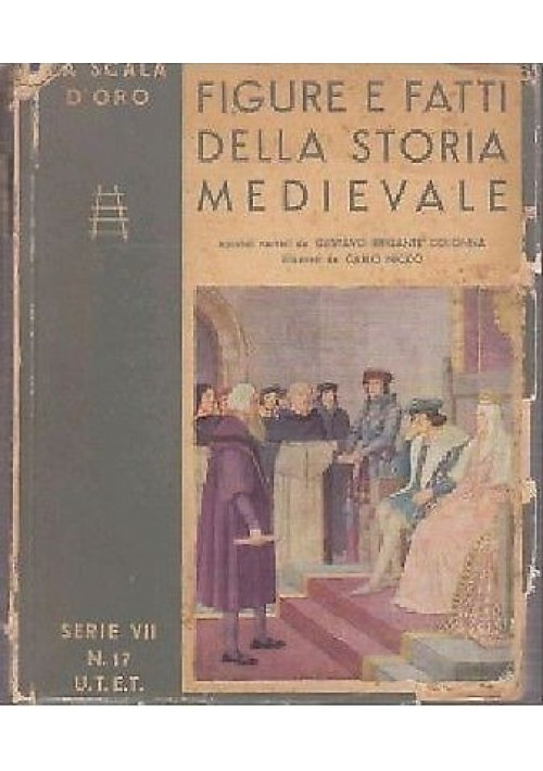 FIGURE E FATTI DELLA  STORIA MEDIEVALE  - UTET SCALA D'ORO serie VII n.17