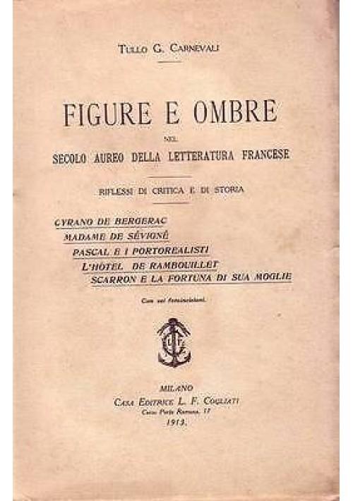 FIGURE E OMBRE nel secolo aureo della letteratura Francese di Tullo G. Carnevali