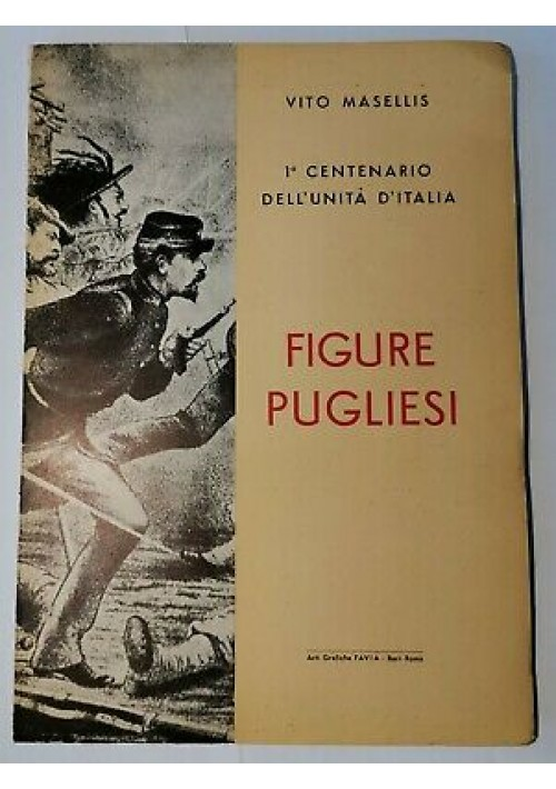 FIGURE PUGLIESI di Vito Masellis 1961 Favia - nel I centenario unità d'Italia