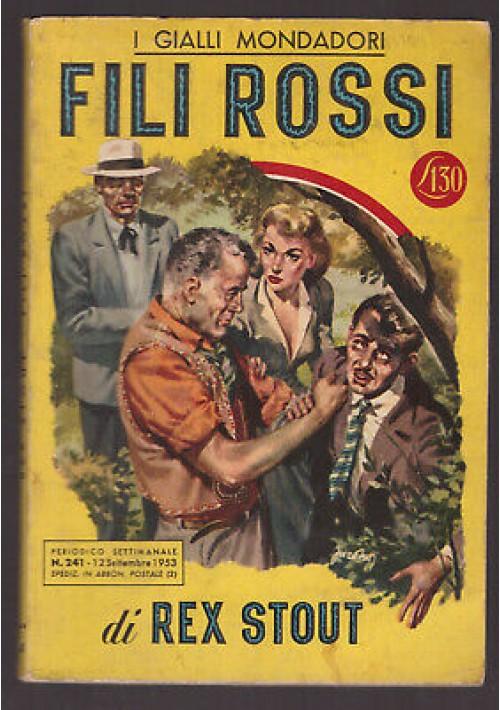 FILI ROSSI di Rex Stout GIALLI MONDADORI n.241 12 09 1953 I edizione