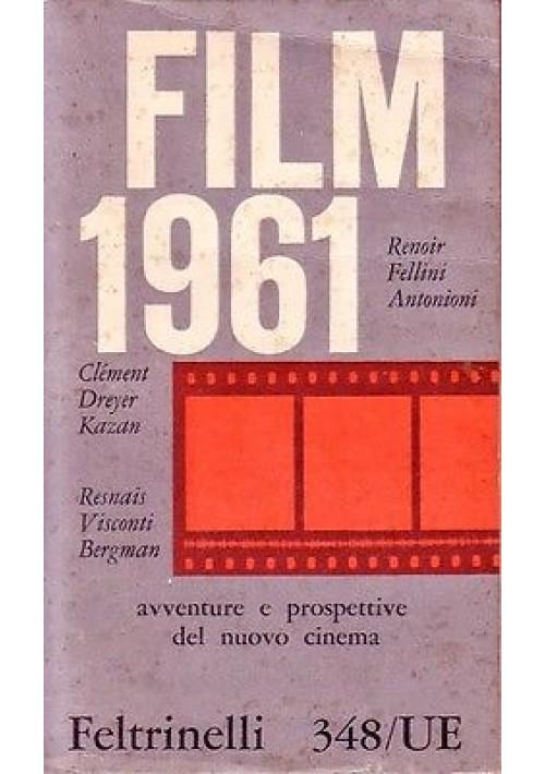 FILM 1961 a cura di Vittorio Spinazzola avventure e prospettive del nuovo cinema