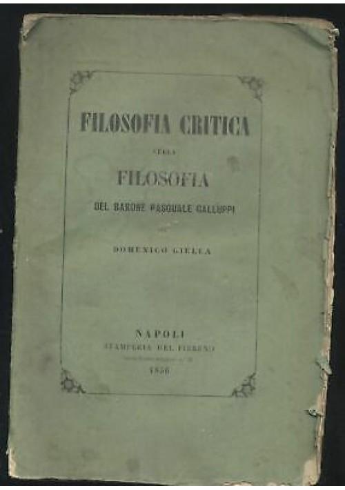 FILOSOFIA CRITICA SULLA FILOSOFIA DEL BARONE PASQUALE GALLUPPI 1856 Domenico Giella