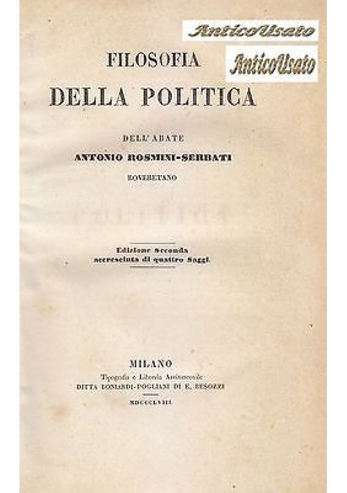 FILOSOFIA DELLA POLITICA dell Abate Antonio Rosmini Ferrati 1858 Boniardi