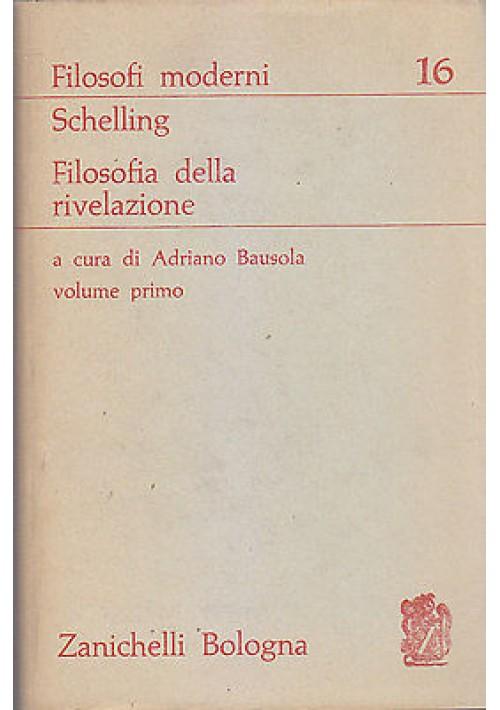 FILOSOFIA DELLA RIVELAZIONE di Schelling 2 volumi COMPLETO 1972 Zanichelli