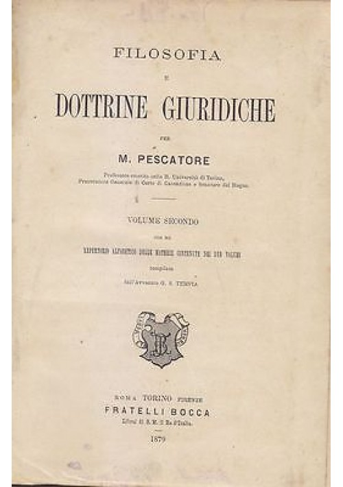 FILOSOFIA E DOTTRINE GIURIDICHE  Vol. II di M.Pescatore 1879 F.lli Bocca