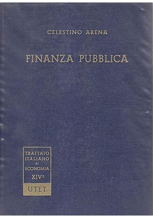 FINANZA PUBBLICA 2 volumi PARTI GENERALI E SPECIALI  Celestino Arena 1963 UTET