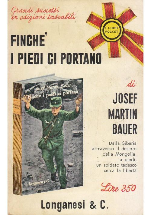 FINCHÉ I PIEDI CI PORTANO di Joseph Martin Bauer 1967 Longanesi Pocket