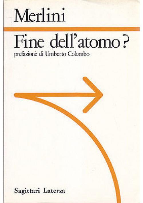 FINE DELL'ATOMO? di Cesare Merlini 1987 Laterza editore