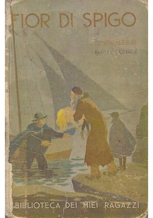 FIOR DI SPIGO di C. Richter 1937 Salani Biblioteca  dei miei ragazzi