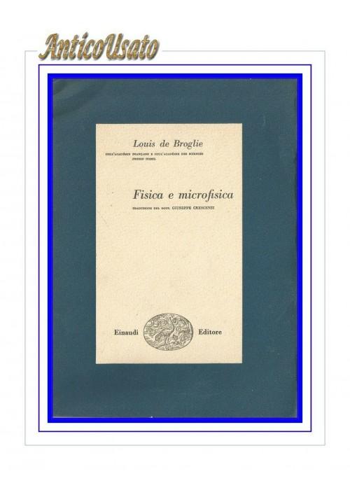 FISICA E MICROFISICA di Louis De Broglie 1950 Einaudi Biblioteca scientifica