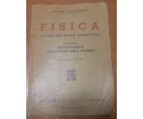 FISICA vol.3 ELETTROLOGIA COSTITUZIONE DELLA MATERIA Castelfranchi 1943 Hoepli *