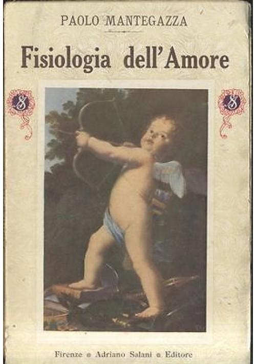 FISIOLOGIA DELL AMORE di Paolo Mantegazza 1914 Adriano Salani