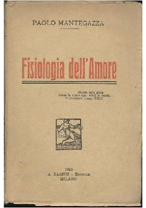 FISIOLOGIA DELL'AMORE di Paolo Mantegazza 1924 Barion