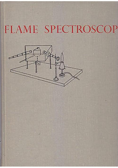 FLAME SPECTROSCOPY di Radu Mavrodineanu e Henry Boiteux 1965 John Wiley e Sons