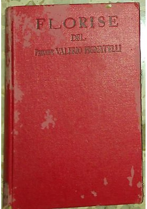FLORISE l'ultimo dei Moschettieri di Valerio Pignatelli - Sonzogno editore 1941