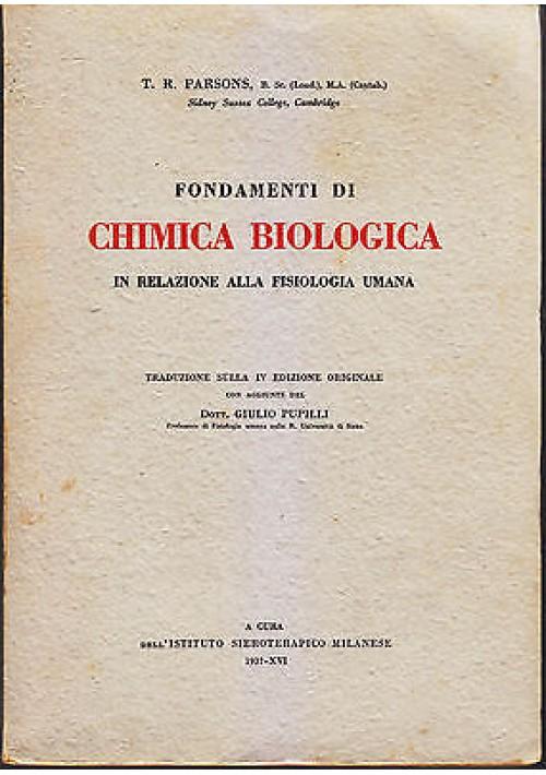 FONDAMENTI DI CHIMICA BIOLOGICA di T. R. Parsons relazione fisiologia umana 1937